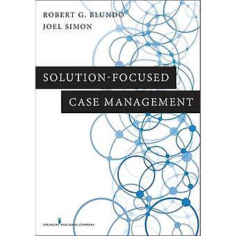 Solution-Focused Case Management by Robert Blundo - Joel Simmon - 978