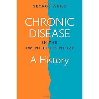 الأمراض المزمنة في القرن الحادي والعشرين-التاريخ من قبل جورج وايز-