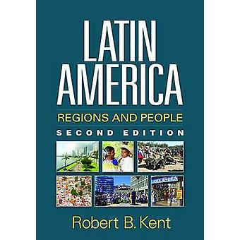Latin America - Regions and People (2nd Revised edition) by Robert B.