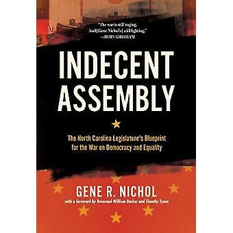 Indecent Assembly - The North Carolina Legislature's Blueprint for the