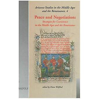 Peace and Negotiation by Diane Wolfthal - Diane Wolfthal - 9782503509