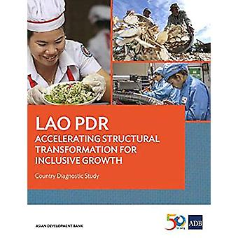 Lao PDR - Accelerating Structural Transformation for Inclusive Growth -