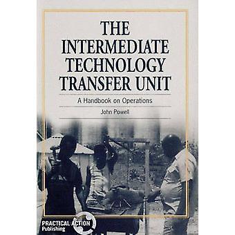 The Intermediate Technology Transfer Unit - A Handbook on Operations b