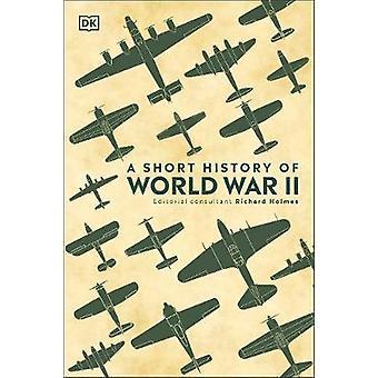 A Short History of World War II by DK - 9780241426463 Book