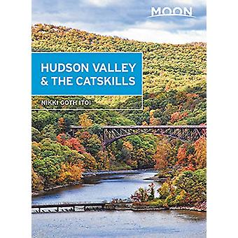 Moon Hudson Valley & the Catskills (Fifth Edition) by Nikki Itoi