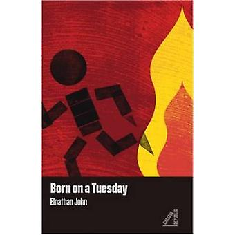 Born on a Tuesday by Elnathan John - 9781911115021 Book