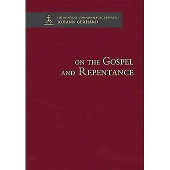 On the Gospel and Repentance by Johann Gerhard - Richard Dinda - 9780
