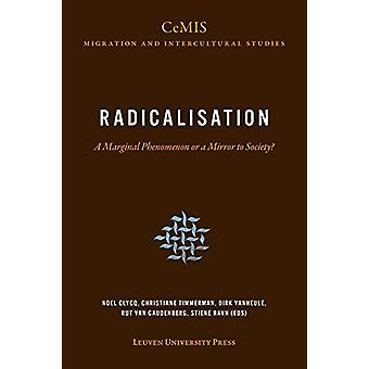Radicalisation - A Marginal Phenomenon or a Mirror to Society? by Noel
