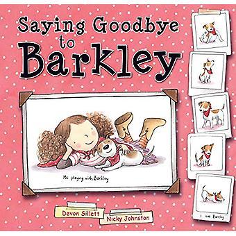 Saying Goodbye to Barkley by Devon Sillett - 9781925820447 Book