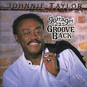 Johnnie Taylor - Gotta Get the Groove Back [CD] USA import