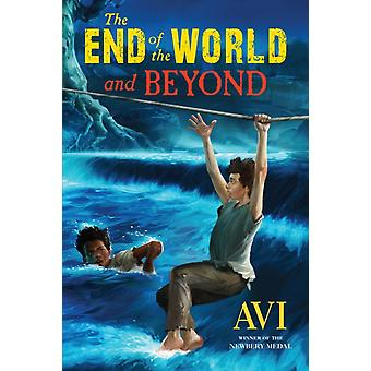 The End of the World and Beyond by Avi