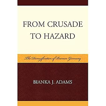 From Crusade to Hazard: The Denazification of Bremen Germany