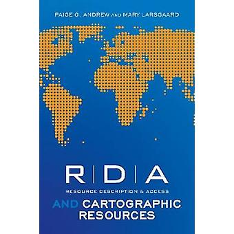 RDA and Cartographic Resources by Paige G. Andrew - 9780838911310 Book