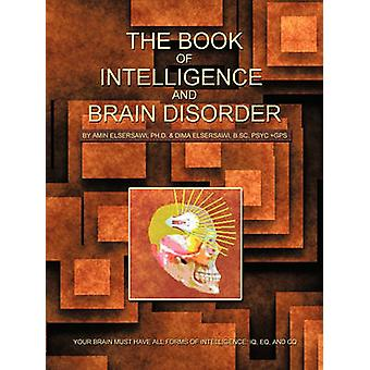 The Book of Intelligence and Brain Disorder - Your Brain Must Have All