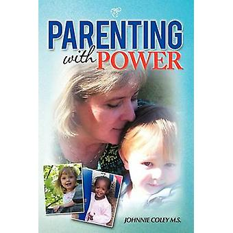 Parenting with Power by Johnnie Coley M S - 9781477267288 Book