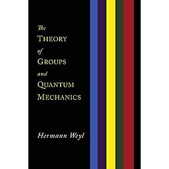 The Theory of Groups and Quantum Mechanics by Hermann Weyl - 97816142
