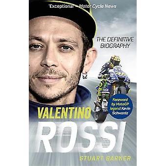 Valentino Rossi The Definitive Biography
