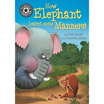 How Elephant Learnt Some Manners Independent Reading 12 Reading Champion