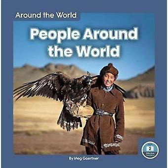 Runt om i världen människor runt om i världen av Meg Gaertner