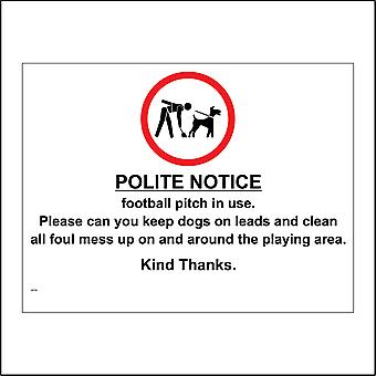 GE720 Polite Notice Football Pitch In Use. Please Can You Keep Dogs On Leads And Clean All Foul Mess Up On And Around The Playing Area. Kind Thanks. Sign with Circle Person Sign