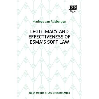 Legitimacy and Effectiveness of ESMAâs Soft Law