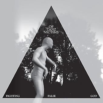 Of Tanz Victims - Fighting False God [Vinyl] USA import