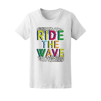 Ride The Wave Tee Women's -Image by Shutterstock