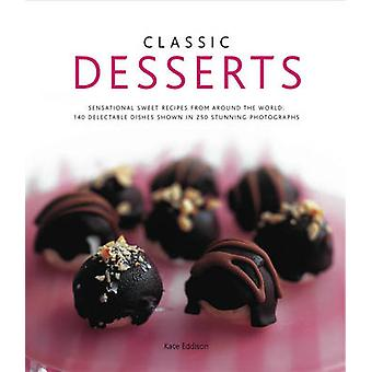 Classic Desserts - Sensational Sweet Recipes from Around the World  - 1