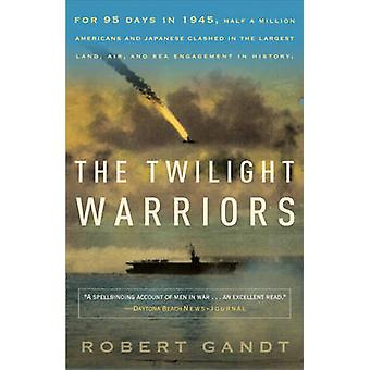 The Twilight Warriors by Robert Gandt - 9780767932424 Book