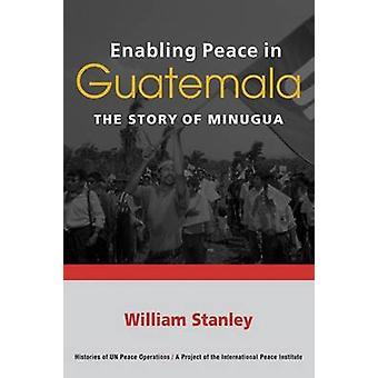 Activation de paix au Guatemala - l'histoire de la MINUGUA par William Stanley