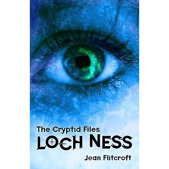 The Cryptid Files - Loch Ness by Jean Flitcroft - 9781848409408 Book