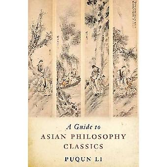 Un Guide pour les classiques de la philosophie asiatique par Puqun Li - 9781554810345 livre