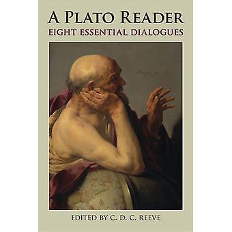 Ein Plato Leser - acht wichtige Dialoge von Plato - C. D. C. Reeve-