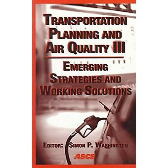 Transportation Planning and Air Quality III - Emerging Strategies and