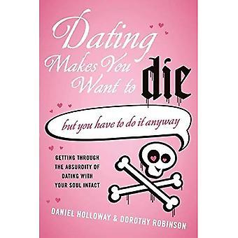 Citas hace que desee morir: (pero tienes que hacerlo de todas formas): (pero tienes que hacer que de todos modos)
