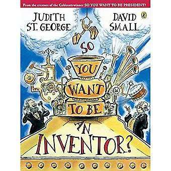 Sie wollen also ein Erfinder sein?