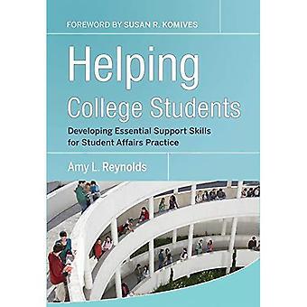 Helpen studenten: Ontwikkelen van vaardigheden van de essentiële ondersteuning voor Student zaken praktijk (Jossey-Bass hoger en volwassen onderwijs)