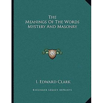 De betekenis van de woorden mysterie en metselwerk