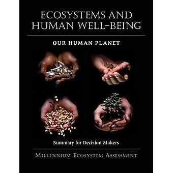 Ecosistemi e benessere umano: il nostro pianeta umano: sintesi per i decisori