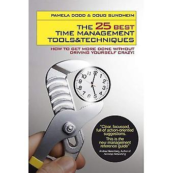 Les 25 meilleurs temps des outils de gestion et Techniques: Comment se rendre plus productif sans vous rend fou