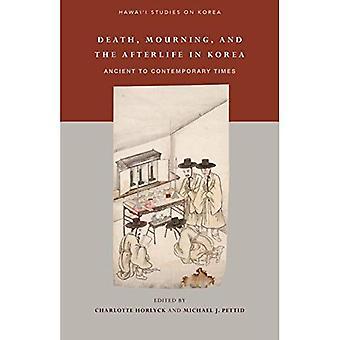 Kuoleman, surun ja Afterlife Koreassa: antiikin ja modernin Times (Hawai'i tutkimusta Korean)