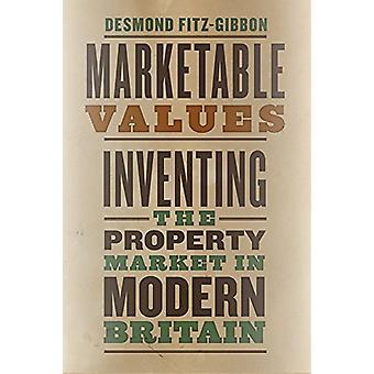 Marknadsmässiga värden - uppfinna fastighetsmarknaden i moderna Storbritannien genom