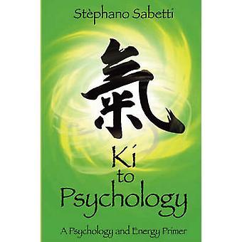 Ki psychologie een psychologie en energie Primer door Sabetti & Stephano