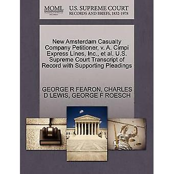 New Amsterdam Casualty Company Petitioner v. A. Cimpi Express Lines Inc. et al. U.S. Supreme Court Transcript of Record with Supporting Pleadings by FEARON & GEORGE R