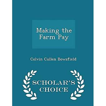 Making the Farm Pay  Scholars Choice Edition by Bowsfield & Colvin Cullen