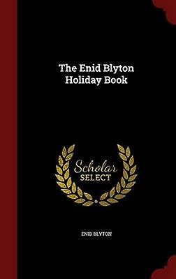 The Enid Blyton Holiday Book by Blyton & Enid