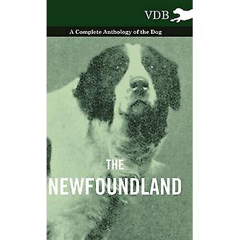 The Newfoundland  A Complete Anthology of the Dog by Various