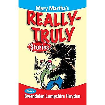 Mary Marthas Really Truly Stories Book 7 by Hayden & Gwendolen Lampshire
