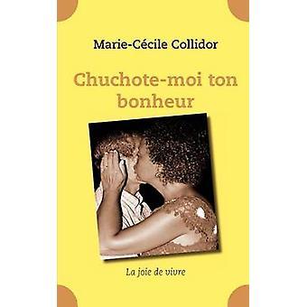 Chuchotemoi ton bonheur af Collidor & MarieCcile