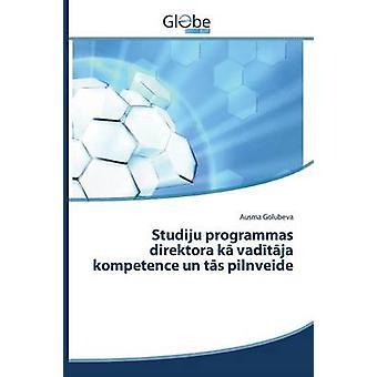 Studiju programmas direktora k vadtja kompetence un ts pilnveide by Golubeva Ausma